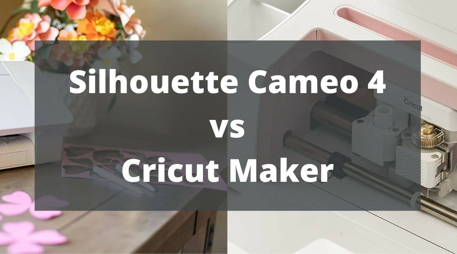 silhouette cameo 4 vs cricut maker