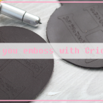 Can You Emboss with Cricut Maker?