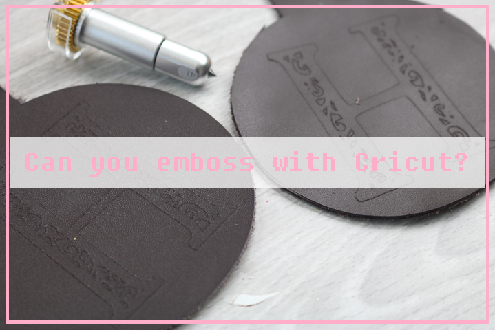 Can you emboss with circut maker