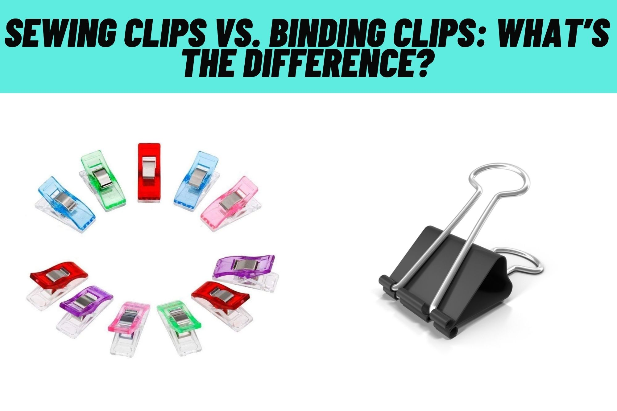 Sewing Clips VS. Binding Clips What Is A Sewing Clip? What is A Binding Clip? Difference In Structure Between Sewing Clips And Binding Clips Difference In Size Between Sewing Clip And Binding Clip Can We Use Binding Clips Instead Of Sewing Clips For Sewing Or Quilting? Is It Better To Use Pins Instead Of Clips on Fabric and Paper?