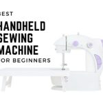 Best Handheld Sewing Machine for Beginners; 6 Top Options!