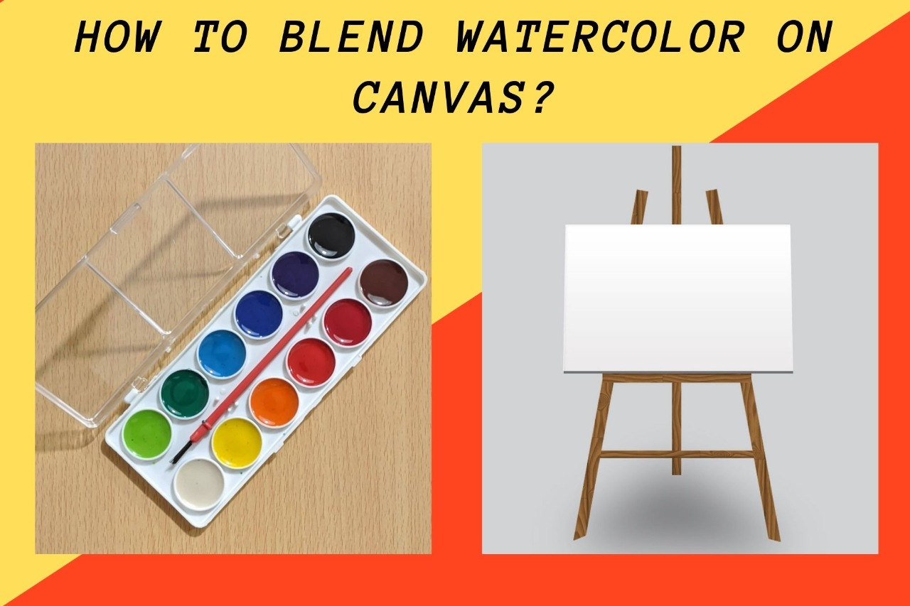 How to blend watercolor on canvas?