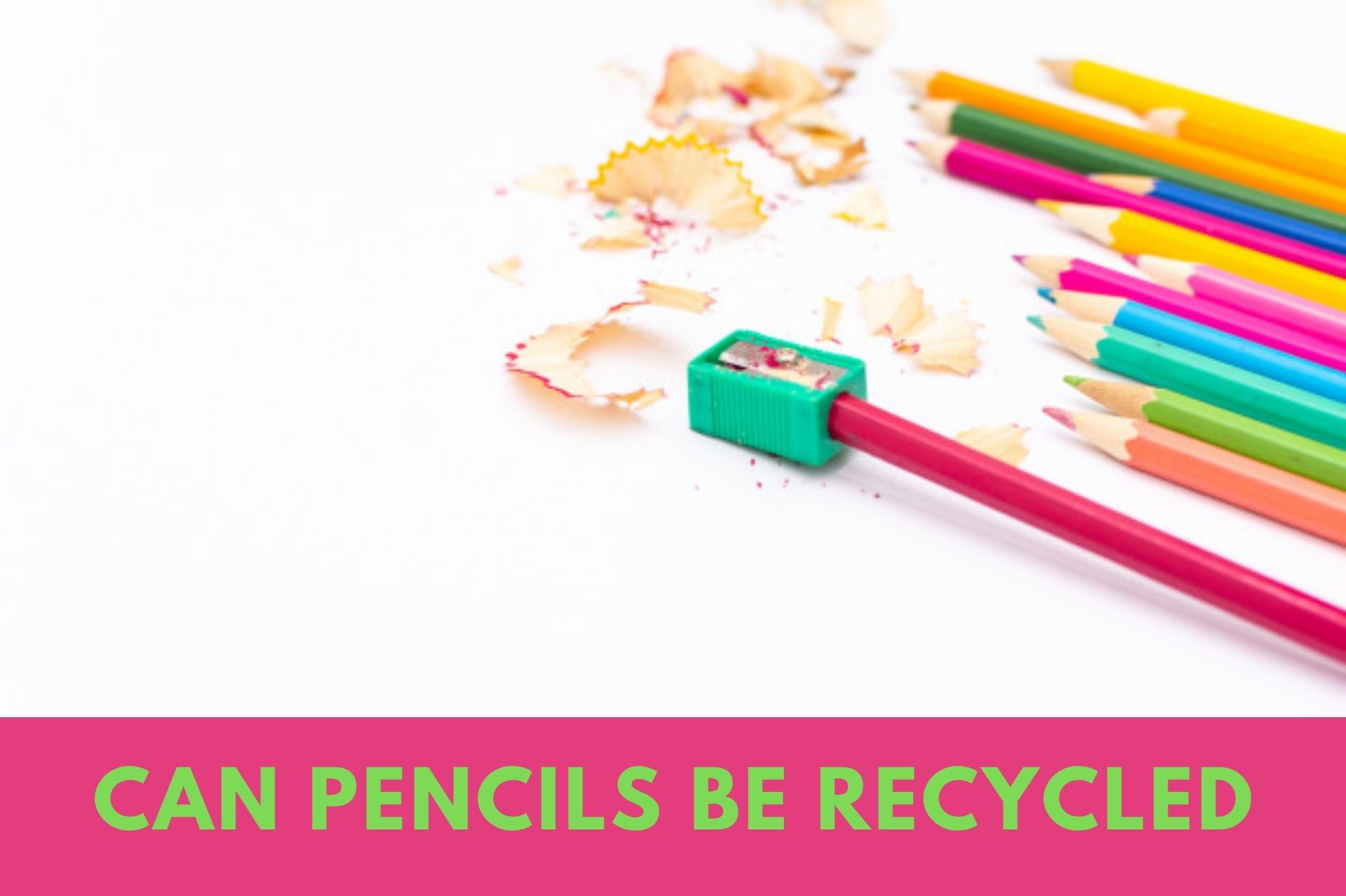 Can Pencils be Recycled?