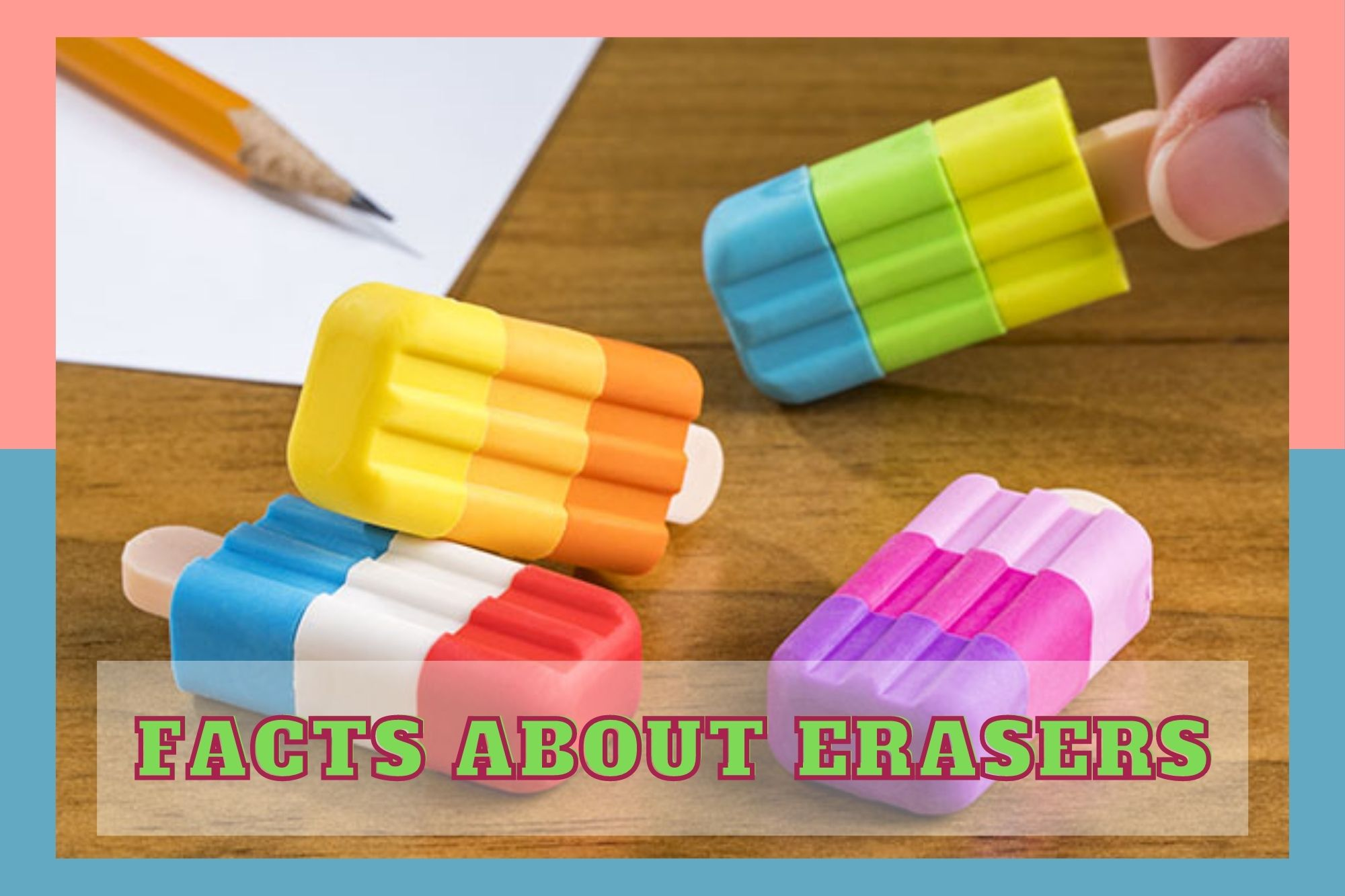 Facts About Erasers