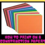 Can You Print on Construction Paper? What You Should Know