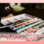 Watercolor Over Acrylics: Should You Do It?