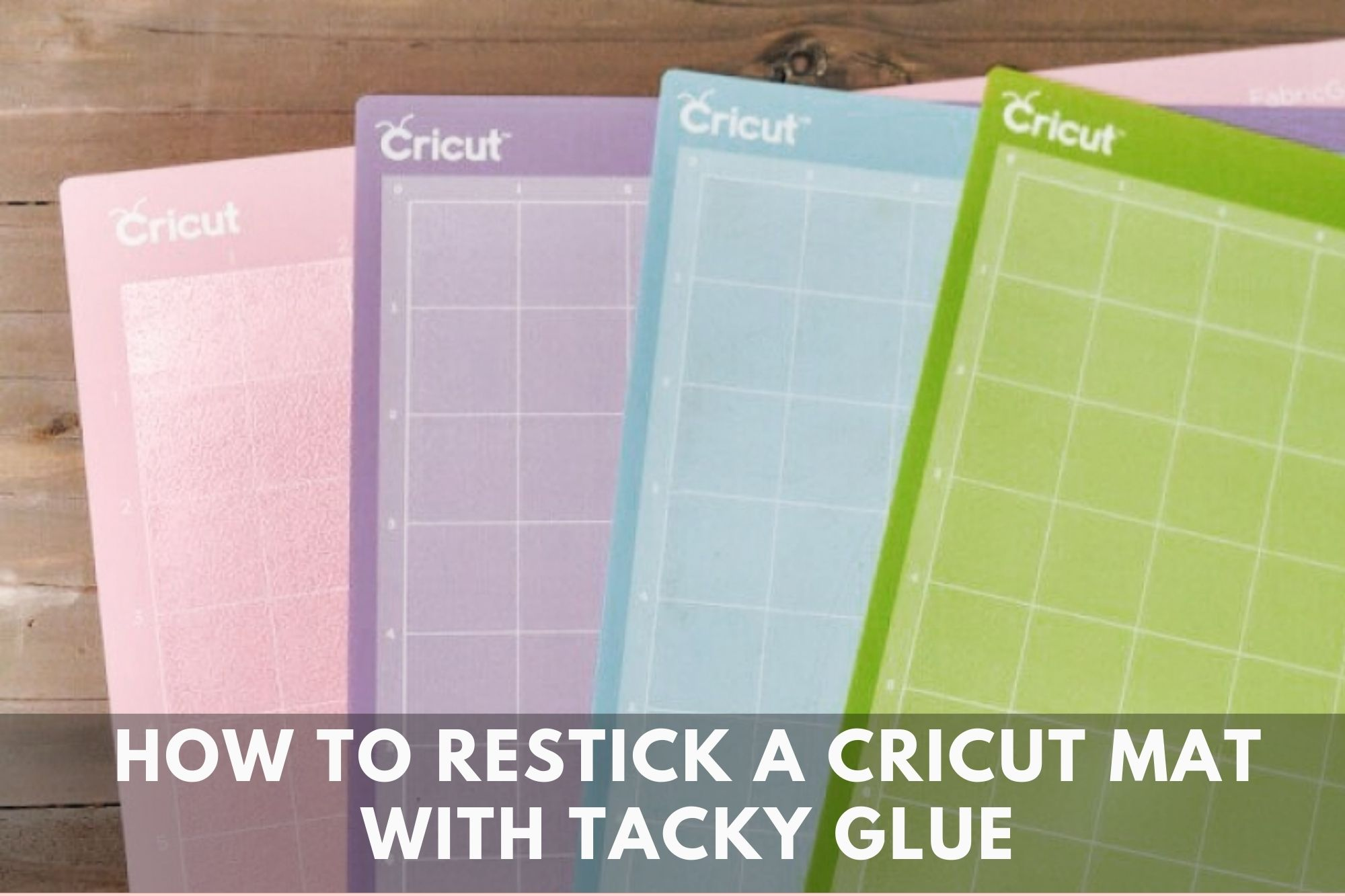How To Restick A Cricut Mat With Tacky Glue
