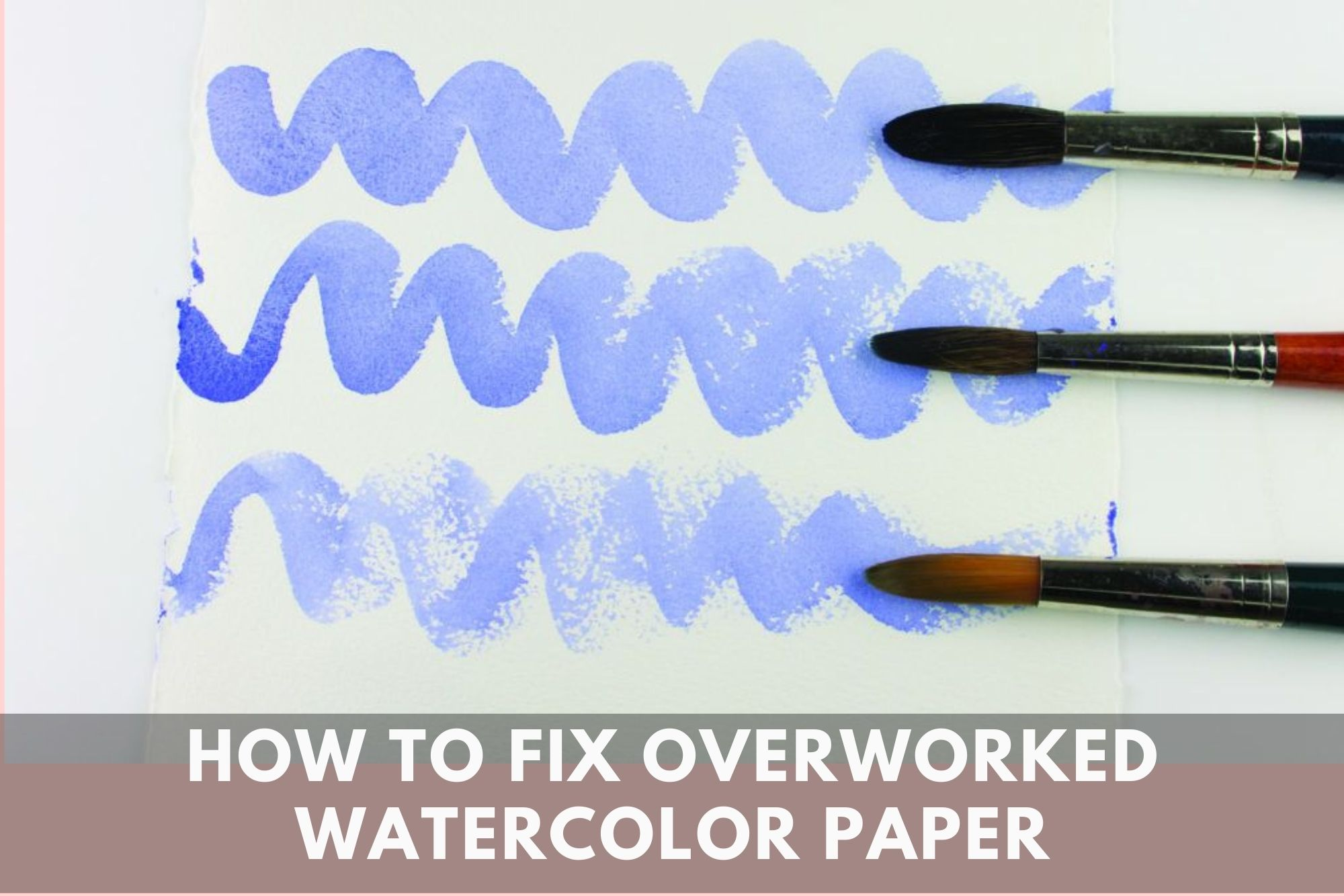 How to Fix Overworked Watercolor Paper