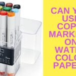 Can Copic Markers Be Used On Watercolor Paper