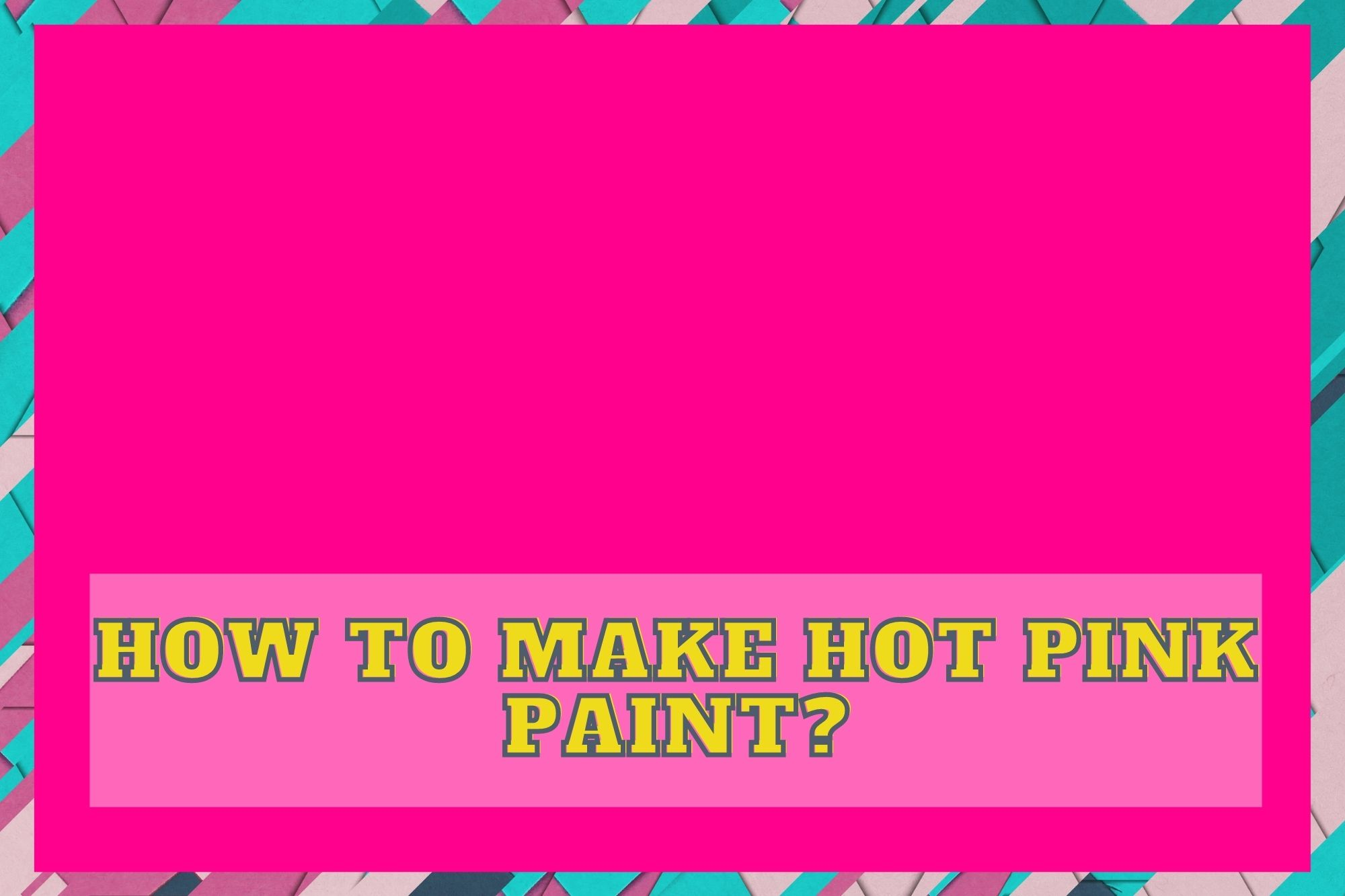 How to Make Hot Pink Paint?