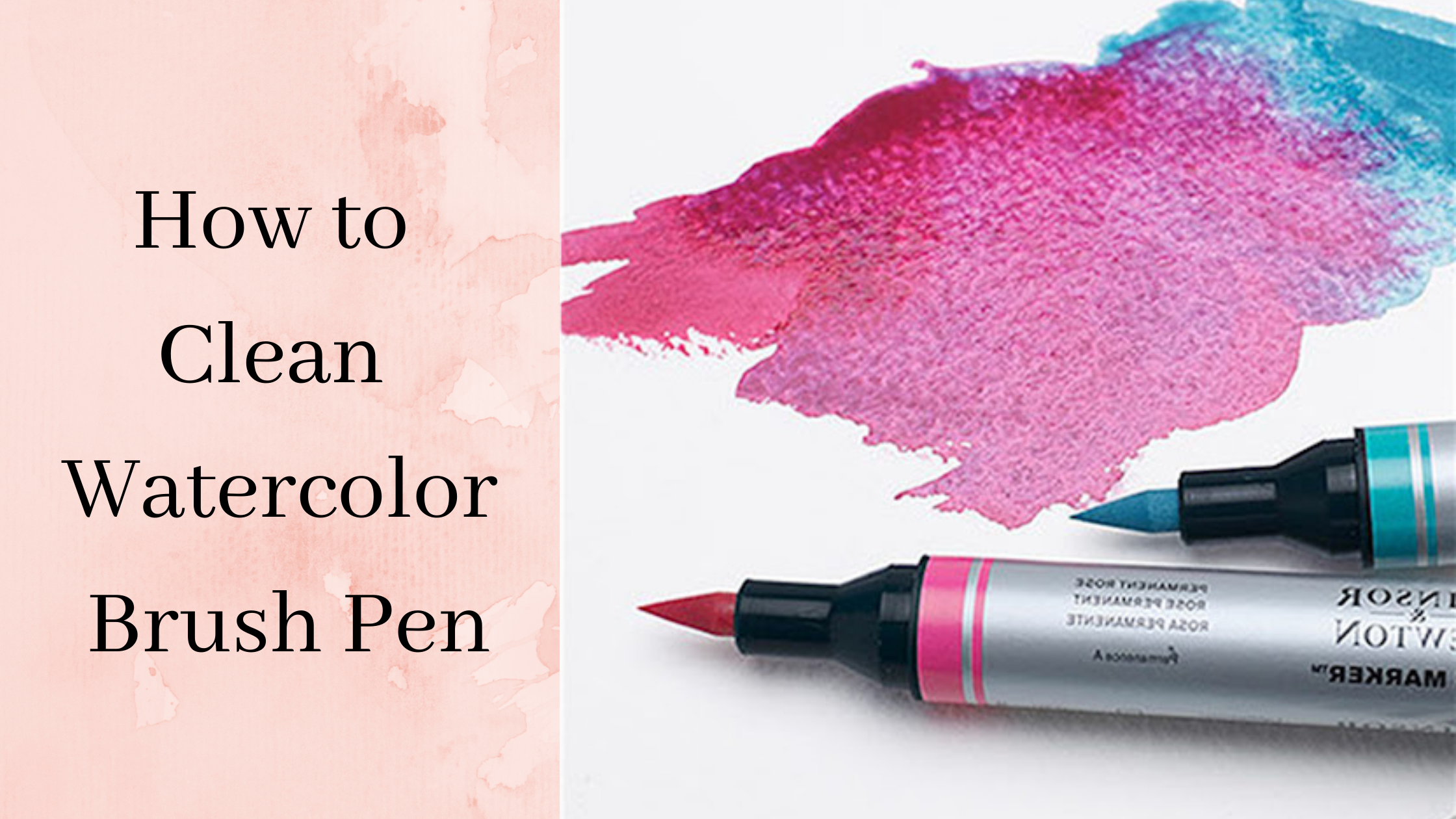 how to clean watercolor brush pen
