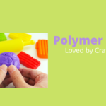 Polymer Clay; A Deep Insight for Crafters